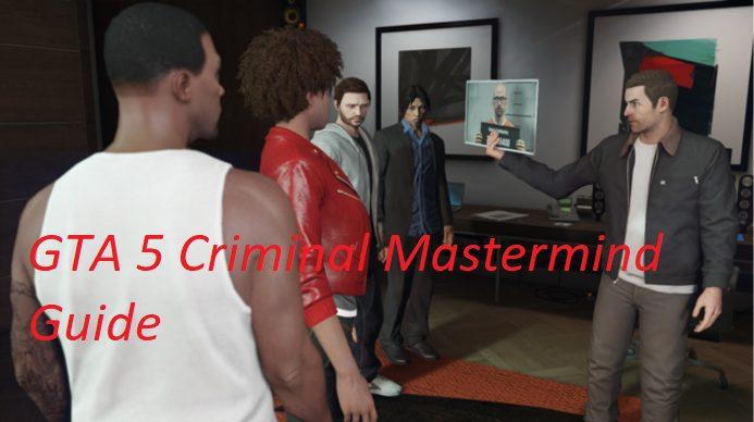 GTA 5 Criminal Mastermind Guide